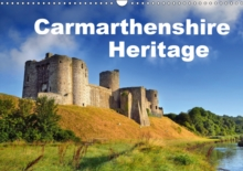 Carmarthenshire Heritage 2019 : Historical sites in the County of Carmarthenshire, Calendar Book