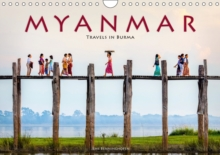 Myanmar - Travels in Burma 2019 : An exotic journey through Asia's finest country, Calendar Book