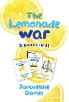 The Lemonade War Three Books in One : The Lemonade War, The Lemonade Crime, The Bell Bandit