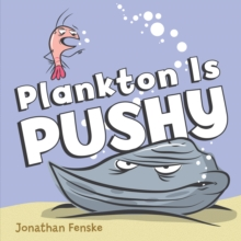 Plankton is Pushy, Hardback Book