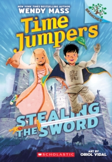 Stealing the Sword: A Branches Book (Time Jumpers #1)