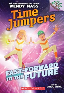 Fast-Forward to the Future: A Branches Book (Time Jumpers #3), Paperback Book