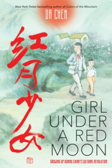 Girl Under a Red Moon: Growing Up During China's Cultural Revolution (Scholastic Focus), Hardback Book