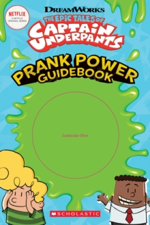 The Epic Tales of Captain Underpants: Prank Power Guidebook, Paperback / softback Book