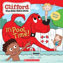 It's Pool Time! (Clifford the Big Red Dog Storybook), Paperback Book