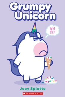 Grumpy Unicorn: Why Me?, Paperback Book
