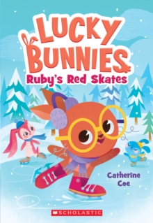 Ruby's Red Skates (Lucky Bunnies #4), Paperback Book