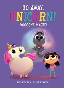 Doggone Magic! (Go Away, Unicorn #2), Hardback Book