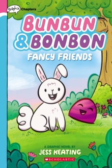 Fancy Friends: A Graphix Chapters Book (Bunbun & Bonbon #1), Paperback Book