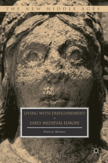 Living with Disfigurement in Early Medieval Europe, Hardback Book