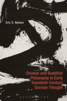 Chinese and Buddhist Philosophy in Early Twentieth-Century German Thought, Hardback Book