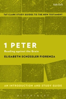 1 Peter: An Introduction and Study Guide : Reading against the Grain, Paperback / softback Book