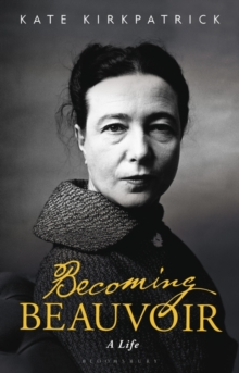Becoming Beauvoir : A Life, Hardback Book