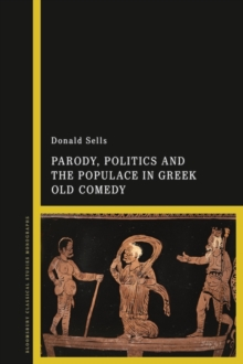 Parody, Politics and the Populace in Greek Old Comedy, Hardback Book