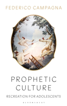 Prophetic Culture : Recreation For Adolescents, Paperback / softback Book