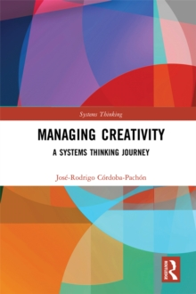 Managing Creativity : A Systems Thinking Journey, EPUB eBook