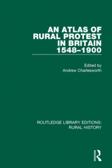 An Atlas of Rural Protest in Britain 1548-1900