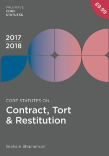 Core Statutes on Contract, Tort & Restitution 2017-18