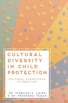 Cultural Diversity in Child Protection : Cultural Competence in Practice