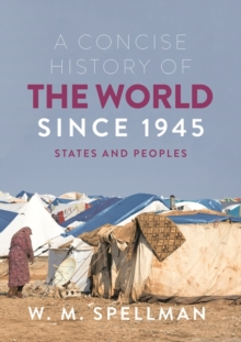 A Concise History of the World Since 1945 : States and Peoples, Paperback / softback Book