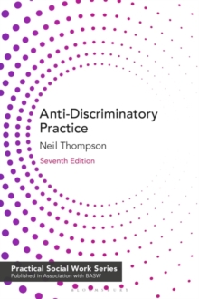 Anti-Discriminatory Practice : Equality, Diversity and Social Justice