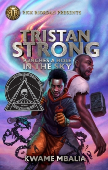 Tristan Strong Punches A Hole In The Sky : A Tristan Strong Novel, Book 1, Hardback Book