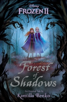 Frozen 2: Forest Of Shadows, Hardback Book