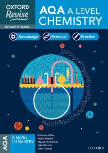 Oxford Revise: AQA A Level Chemistry Revision and Exam Practice : With all you need to know for your 2021 assessments
