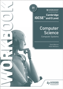 Cambridge IGCSE and O Level Computer Science Computer Systems Workbook