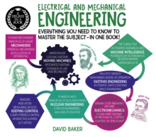 A Degree in a Book: Electrical And Mechanical Engineering : Everything You Need to Know to Master the Subject - in One Book!