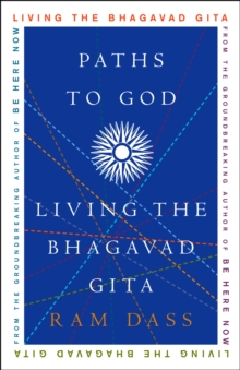 Paths to God : Living the Bhagavad Gita, Paperback Book