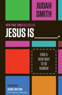 Jesus Is : Find a New Way to Be Human, Paperback Book