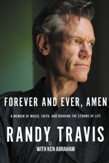 Forever and Ever, Amen : A Memoir of Music, Faith, and Braving the Storms of Life, Hardback Book