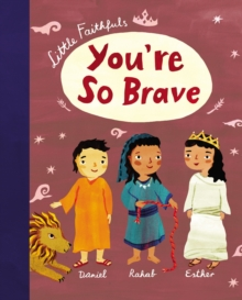 Little Faithfuls: You're So Brave, Hardback Book