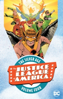 Justice League of America : The Silver Age Volume 4