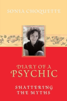 Diary of a Psychic : Shattering the Myths, Paperback Book