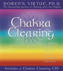 Chakra Clearing : Awakening Your Spiritual Power to Know and Heal, Hardback Book