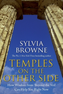 Temples On The Other Side : How Wisdom from 'Beyond the Veil' Can Help You Right Now, Paperback Book