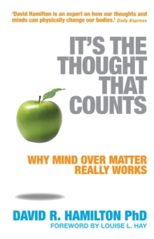 It's The Thought That Counts : Why Mind Over Matter Really Works, Paperback Book