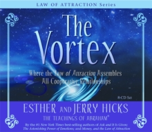 The Vortex : Where the Law of Attraction Assembles All Cooperative Relationships, CD-Audio Book
