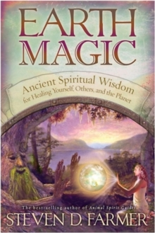 Earth Magic : Ancient Secrets For Healing Yourself And Others, Paperback Book