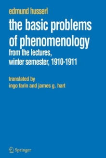 The Basic Problems of Phenomenology : From the Lectures, Winter Semester, 1910-1911, Paperback / softback Book