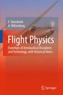 Flight Physics : Essentials of Aeronautical Disciplines and Technology, with Historical Notes, Hardback Book