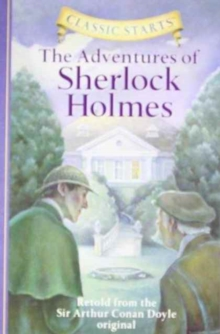 Classic Starts (TM): The Adventures of Sherlock Holmes : Retold from the Sir Arthur Conan Doyle Original, Hardback Book