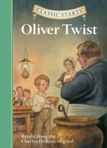 Classic Starts (R): Oliver Twist : Retold from the Charles Dickens Original, Hardback Book