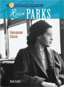 Sterling Biographies (R): Rosa Parks : Courageous Citizen, Paperback Book