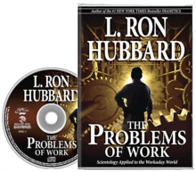 The Problems of Work : Scientology Applied to the Workaday World, CD-Audio Book