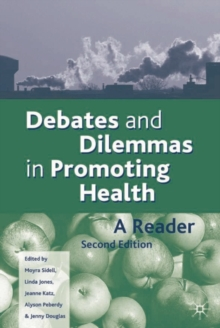 Debates and Dilemmas in Promoting Health, Paperback Book