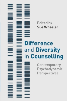 Difference and Diversity in Counselling : Contemporary Psychodynamic Approaches, Paperback / softback Book