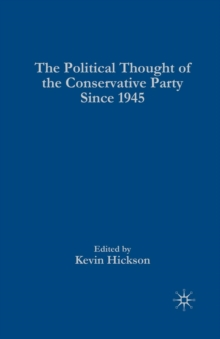 The Political Thought of the Conservative Party since 1945, Paperback / softback Book